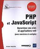 PHP et JavaScript - Dynamisez vos sites et applications web (avec exercices et corrigés)