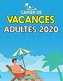 Cahier de Vacances Adultes 2020: Multi jeux Adultes Difficile : Mots Croisé / Mots...