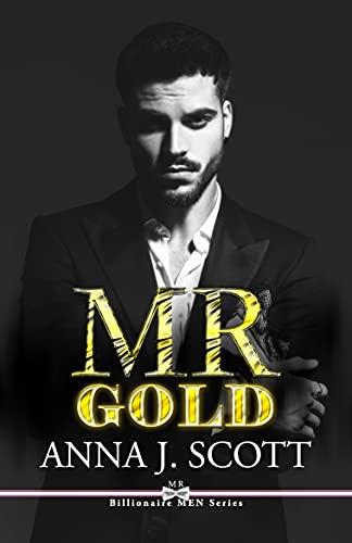 Mr Gold: Lo scapolo d'oro - Billionaire Men Series