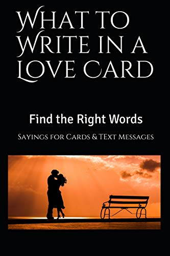 What to Write in a Love Card: Sayings for Blank Cards or Text Messages