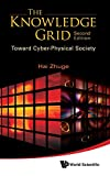 The Knowledge Grid: Toward Cyber-Physical Society