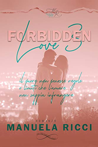 FORBIDDEN LOVE #3 (The Prohibited Series)