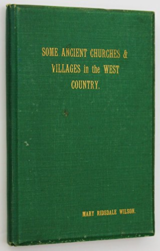 Some Ancient Churches and Villages in the Welsh Marches, Worcestershire, and Gloucestershire ... Fully illustrated with pen and ink sketches by Jessie S. Wilson