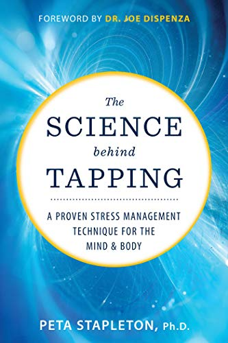 The Science Behind Tapping: A Proven Stress Management...