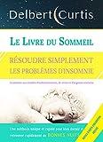 Le Livre Du Sommeil, Résoudre Simplement Les Problèmes d'Insomnie: Une Solution aux...