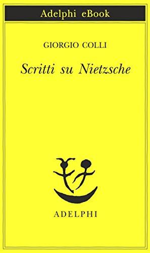 Scritti su Nietzsche (Piccola biblioteca Adelphi Vol. 94)