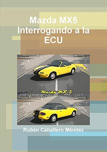 Mazda Mx5 Interrogando a la ECU