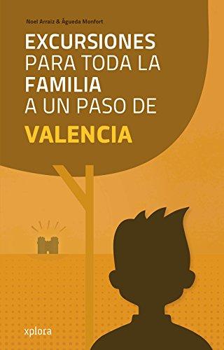Excursiones para toda la familia a un paso de Valencia (EXPLORADORES)