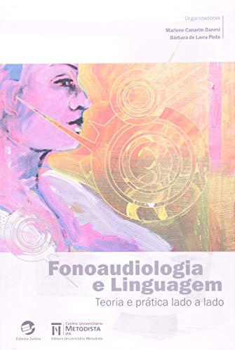 Fonoaudiologia e linguagem: Teoria e prática lado a lado