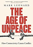 The Age of Unpeace: How Connectivity Causes Conflict