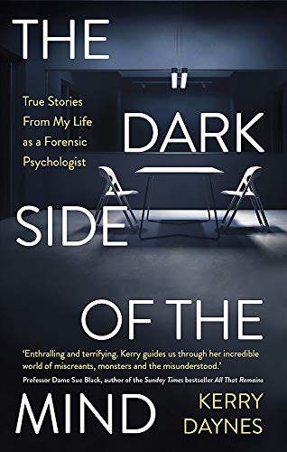 The Dark Side of the Mind: True Stories from My Life as a...