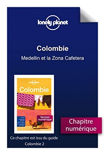 Colombie - Medellin et la Zona Cafetera (French Edition)