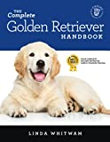 The Complete Golden Retriever Handbook: The Essential Guide for New &...