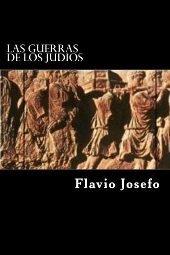 Las Guerras de los Judios (Spanish Edition) (Special Edition)