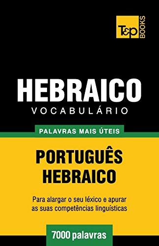 Vocabulario Portugues-Hebraico - 7000 Palavras Mais Uteis