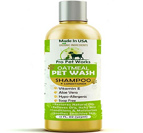 Pro Pet Works All Natural Organic Oatmeal Pet Shampoo Plus Conditioner-Hypoallergenic and Soap Free Blend with Almond Oil for Allergies & Sensitive Skin-17oz