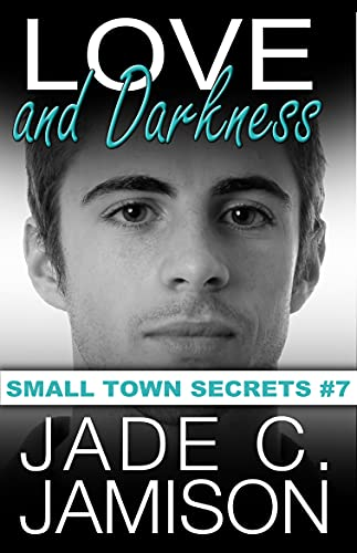 Love and Darkness (Small Town Secrets Book 7) by [Jade C. Jamison]