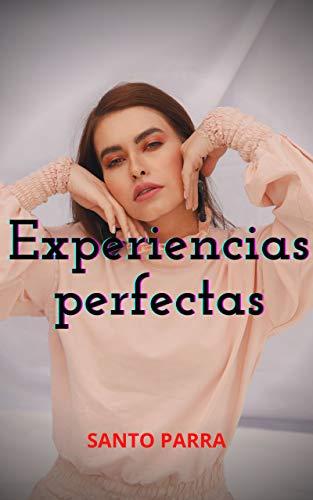 Experiencias perfectas de Santo Parra