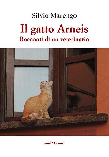 Il gatto Arneis. Racconti di un veterinario