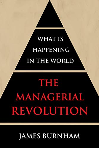 The Managerial Revolution: What is Happening in the World by [James Burnham]