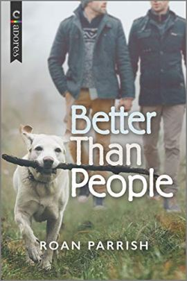 Better Than People by [Roan Parrish]