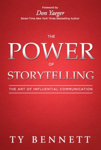 The Power of StoryTelling by [Ty Bennett, Don Yaeger]