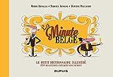 Le petit dictionnaire illustré de La Minute belge
