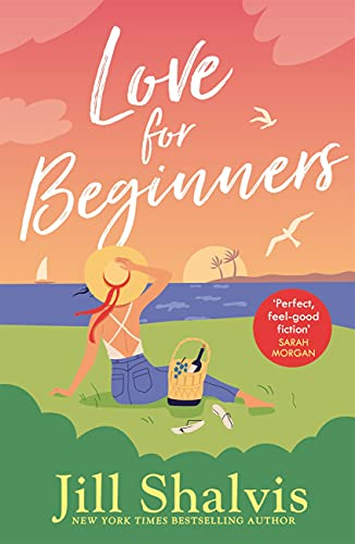 Love for Beginners: An engaging and life-affirming read, full of warmth and out-loud laughs by [Jill Shalvis]