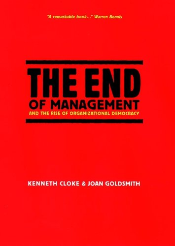 The End of Management and the Rise of Organizational Democracy (J-B Warren Bennis Series Book 6) (English Edition)
