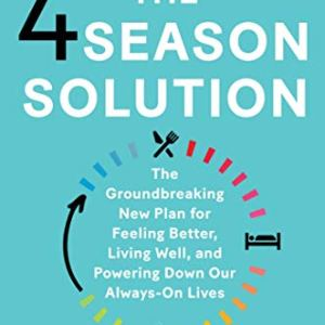 The 4 Season Solution: A Groundbreaking Plan to Fight Burnout and Tap into Optimal Health 29