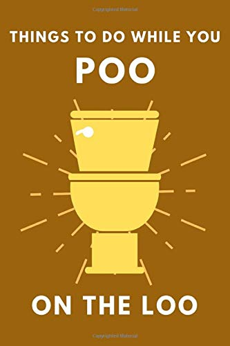 Things To Do While You Poo On The Loo: Activity Book With Funny Facts, Bathroom Jokes, Poop Puzzles, Sudoku & Much More. Perfect Gag Gift.
