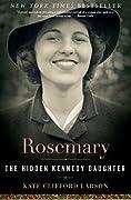 Rosemary The Hidden Kennedy Daughter