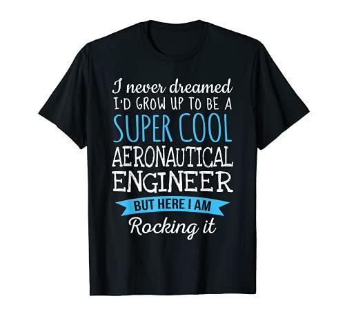 Divertidos regalos de apreciación de la camiseta del ingeniero aeronáutico Camiseta