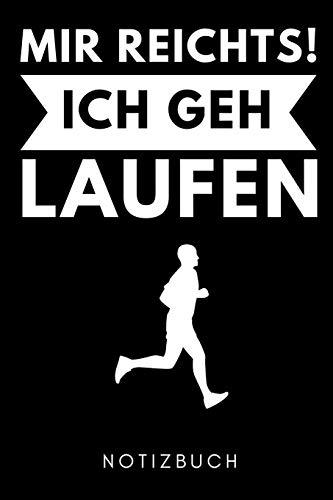 MIR REICHTS! ICH GEH LAUFEN NOTIZBUCH: A5 52 WOCHENKALENDER Läufer Geschenke | Lauftagebuch |...