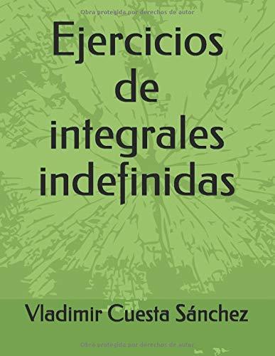Ejercicios de integrales indefinidas