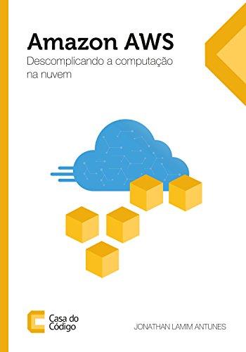 Amazon AWS: Descomplicando a computação na nuvem