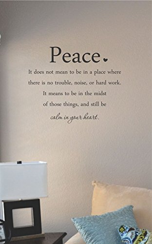 Peace It Does not Mean to be in a Place Where There is no Trouble, Noise, or Hard Work. Vinyl Wall Art Decal Sticker