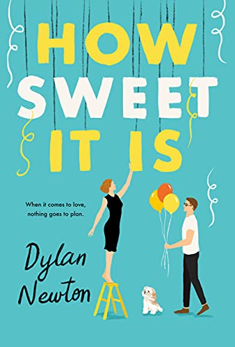 How Sweet It Is by [Dylan Newton]