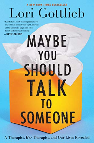 Maybe You Should Talk to Someone: A Therapist, HER...