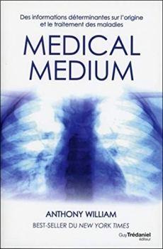 Medical medium - Des informations déterminantes sur l'origine et le traitement des maladies