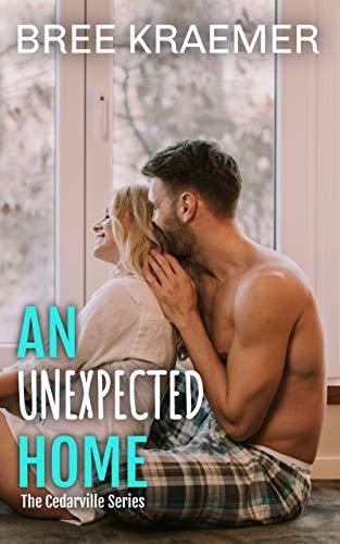 An Unexpected Home (A Cedarville Novel Book 1) Kindle Edition
