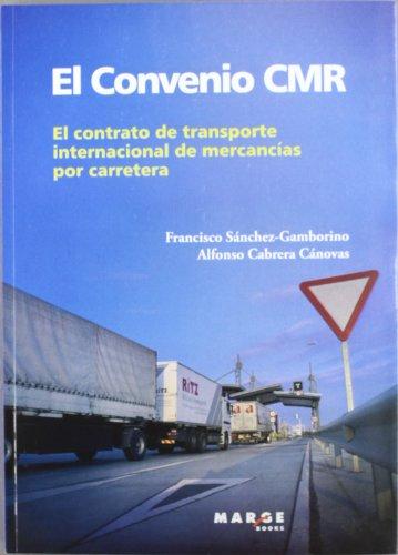 El convenio CMR: El contrato del transporte internacional de mercancías por carretera: 0 (Bibliotec