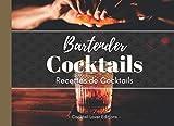 Bartender Cocktails: Livre de Recettes de Cocktails Avec et Sans Alcool pour les...