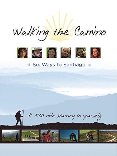 Walking the Camino: Six Ways to Santiago (dir: Lydia B. Smith)