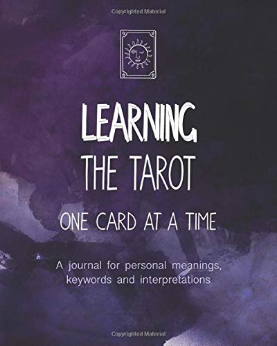 Learning the Tarot One Card at a Time: A journal for...