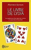 Le livre de Lydia: Comment lire dans les cartes sans en connaître la signification et...