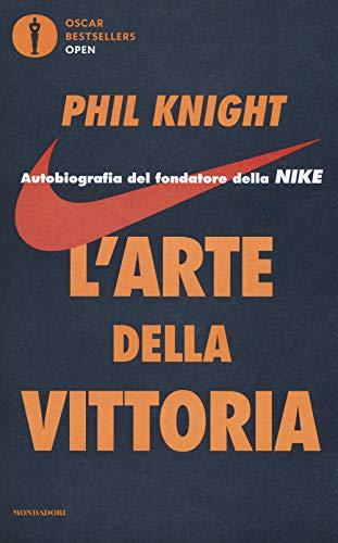 L'arte della vittoria. Autobiografia del fondatore della Nike