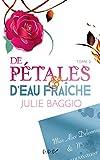 De Pétales et d'Eau Fraîche (L'Iceberg et la Rose t. 2)