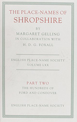 The Place-Names of Shropshire: The Hundreds of Ford and Condover Part 2 (County Volumes of the Survey of English Place-Names)