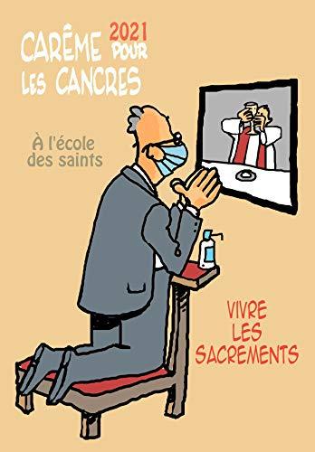 Carme ..pour les cancres  l'cole des saints 2021. Vivre les sacrements